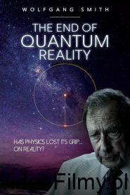 The End of Quantum Reality ONLINE LEKTOR