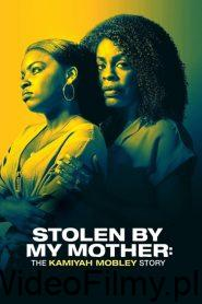 Stolen by My Mother: The Kamiyah Mobley Story ONLINE LEKTOR