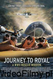 Journey to Royal: A WWII Rescue Mission ONLINE LEKTOR